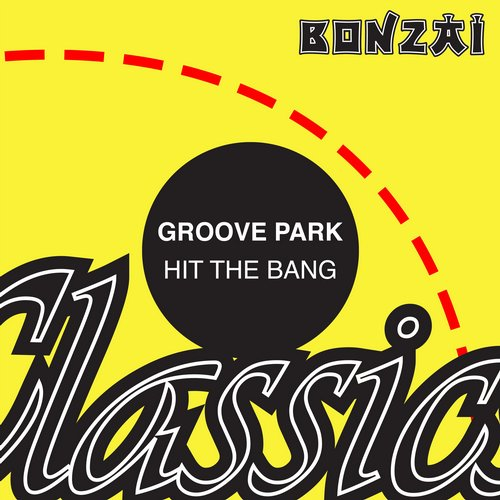 Groove Park – Hit The Bang (Original Release 1995 Bonzai Records Cat No. BR 95074)