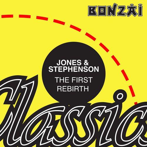 Jones & Stephenson – The First Rebirth (Original Release 1993 Bonzai Records Cat No. BR 93034)