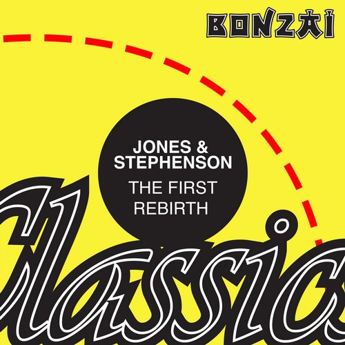 Jones & Stephenson – The First Rebirth (Original Release 1993 Bonzai Records Cat No. BR 93034)