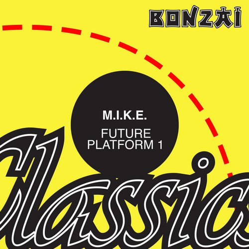 M.I.K.E. – Future Platform One / Platform Two (Original Release 2001 Bonzai Limited Cat No. BL-2001-023/1 and BL-2001-023/2)