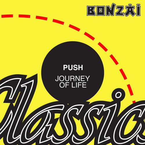 Push – Journey of Life (Original Release 2003 Bonzai Music Cat No. BM-2003-180)