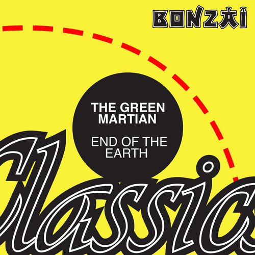 The Green Martian – End Of The Earth (Original Release 1998 Tranceportation Cat No. TP 98013)