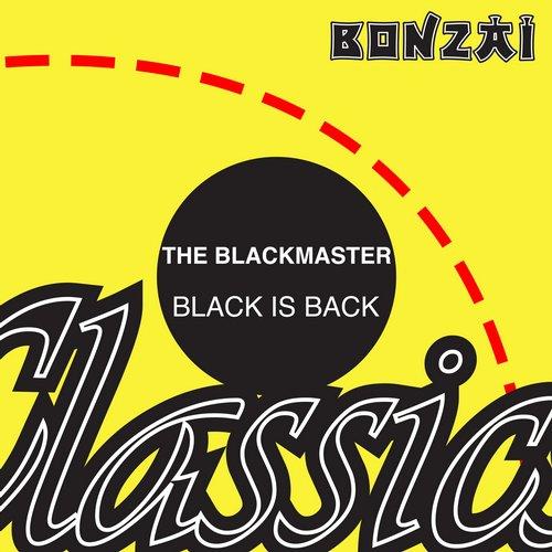 The Blackmaster – Black Is Back (Original Release 2001 Bonzai Records Cat No. BR2001-166)
