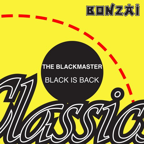 The Blackmaster – Black Is Back (Original Release 2001 Bonzai Records Cat No. BR2001-166)