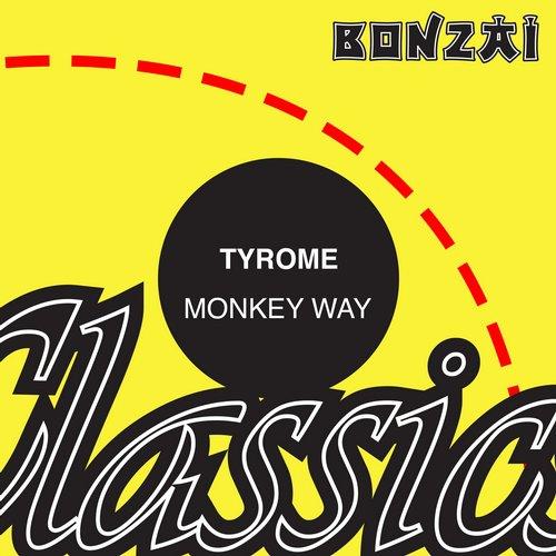 Tyrome – Monkey Way (Original Release 1997 Bonzai Trance Progressive Cat No. BTP3697)