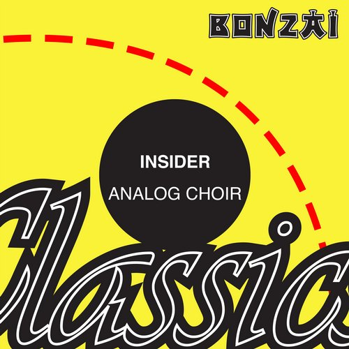 Insider – Analog Choir (Original Release 1995 Bonzai Records Cat No. BR 95084)