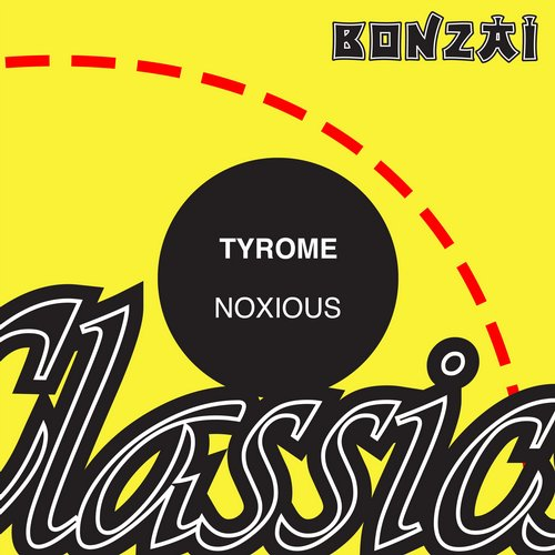 Tyrome – Noxious (Original Release 1996 Bonzai Trance Progressive Cat No. BTP2296)