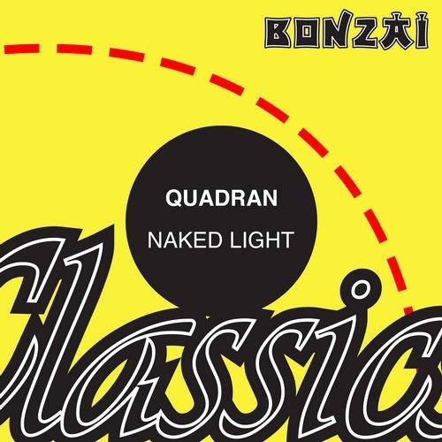 Quadran – Naked Light (Original Release 1996 Bonzai Trance Progressive Cat No.BTP2196)
