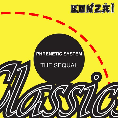 Phrenetic System – The Sequal (Original Release 1993 Bonzai Records Cat No. BR 93017)