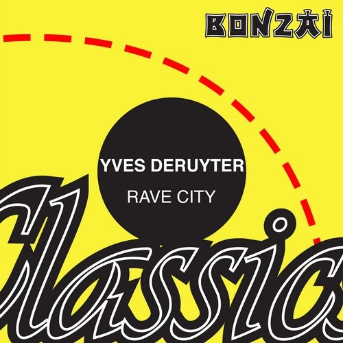 Yves Deruyter – Rave City (Original Release 1995 Bonzai Records Cat No.BR 93038)