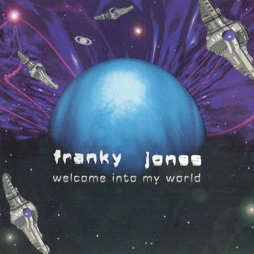 Franky Jones – Welcome Into My World (Original Release 1996 Bonzai Records Cat No. BR LP 001)