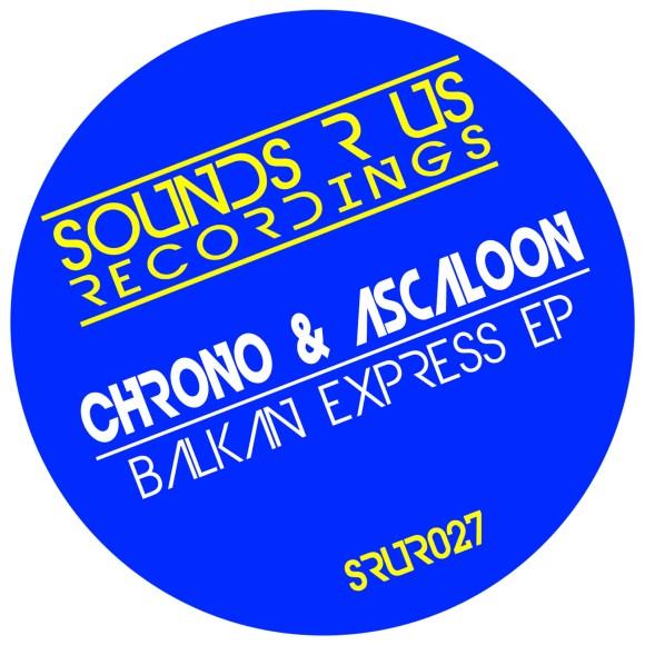 SRUR027—Chrono-&-Ascaloon—Balkan-Express-EP