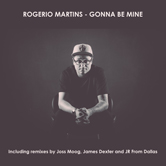ROGERIO MARTINS – GONNA BE MINE (PISTON RECORDINGS) – VINYL RELEASE