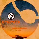 YAROSLAV LENZYAK – UTZ (EYEPATCH RECORDINGS)