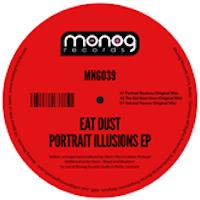EAT DUST – PORTRAIT ILLUSIONS (MONOG RECORDS)