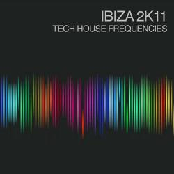 Ibiza 2k11 – Tech House Frequencies