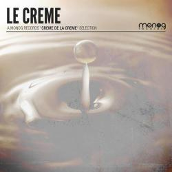 "Le Creme – A Monog Records ""Creme De La Creme"" Selection"