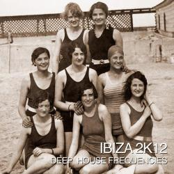 Ibiza 2k12 – Deep House Frequencies