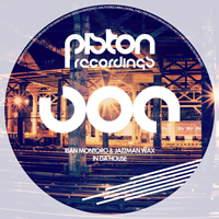 IBAN MONTORO & JAZZMAN WAX – IN DA HOUSE (PISTON RECORDINGS)