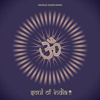 ANURAG NANDVANSHI – SOUL OF INDIA (BONZAI PROGRESSIVE)