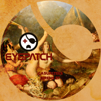 CASUALTEES – SIRENS EP (EYEPATCH RECORDINGS)