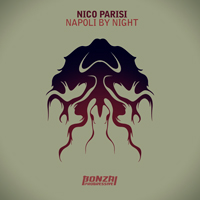NICO PARISI – NAPOLI BY NIGHT (BONZAI PROGRESSIVE)