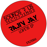RAJIV JAY – LOVERS EP (SOUNDS R US RECORDINGS)