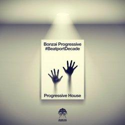 Bonzai Progressive #BeatportDecade Progressive House