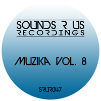 MUZIKA – VOLUME 8 (SOUNDS R US RECORDINGS)