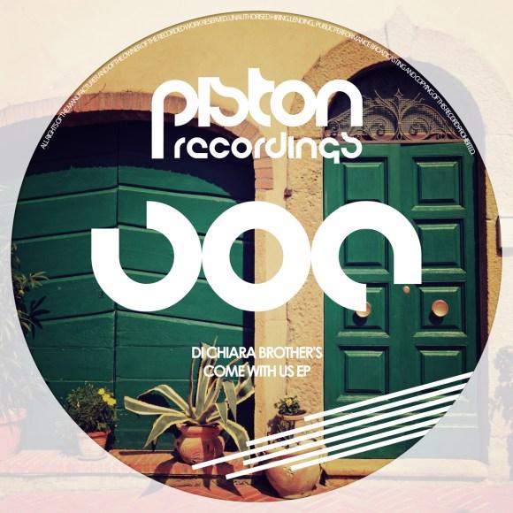 DI CHIARA BROTHER'S – COME WITH US EP (PISTON RECORDINGS)