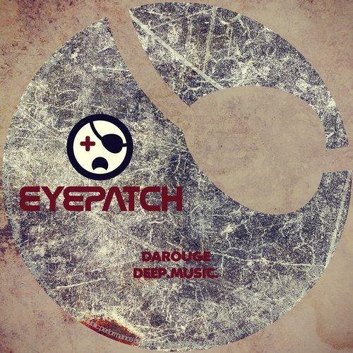 DAROUGE – DEEP.MUSIC. (EYEPATCH RECORDINGS)