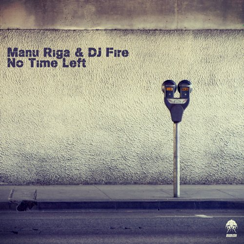 MANU RIGA & DJ FIRE – NO TIME LEFT (BONZAI PROGRESSIVE)