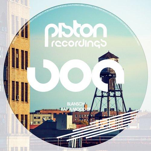 BLANSCH – RAP A MOOD EP (PISTON RECORDINGS)