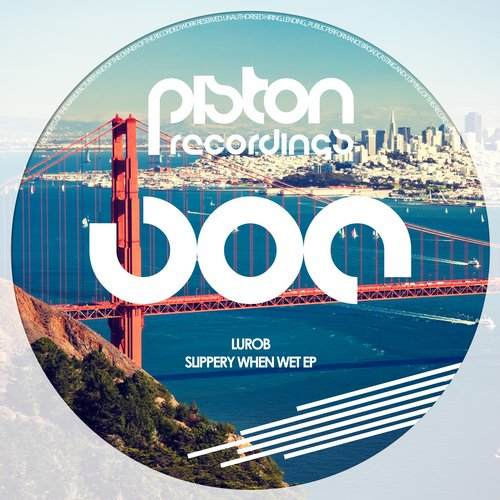 LUROB – SLIPPERY WHEN WET EP (PISTON RECORDINGS)