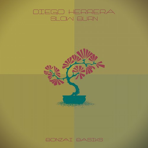 DIEGO HERRERA – SLOW BURN (BONZAI BASIKS)