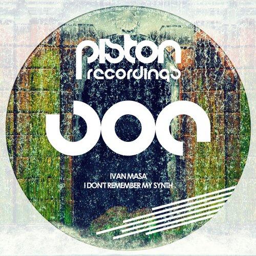 IVAN MASA – I DON'T REMEMBER MY SYNTH (PISTON RECORDINGS)
