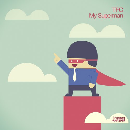 TFC – MY SUPERMAN (GREEN MARTIAN)