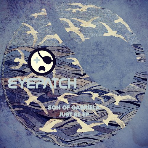 SON OF GABRIELA – JUST BE EP (EYEPATCH RECORDINGS)