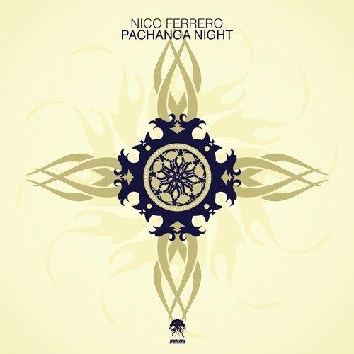 NICO FERRERO – PACHANGA NIGHT (BONZAI PROGRESSIVE)