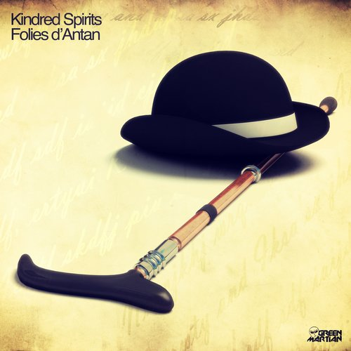 KINDRED SPIRITS – FOLIES D'ANTAN (GREEN MARTIAN)