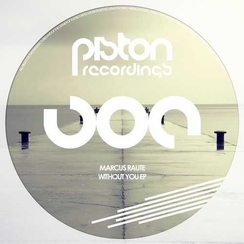 MARCUS RAUTE – WITHOUT YOU EP (PISTON RECORDINGS)