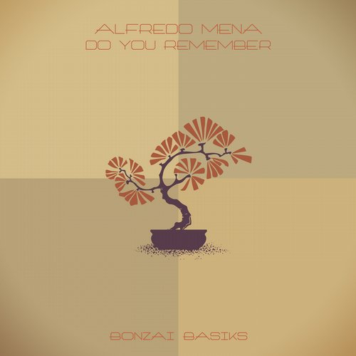 ALFREDO MENA – DO YOU REMEMBER (BONZAI BASIKS)