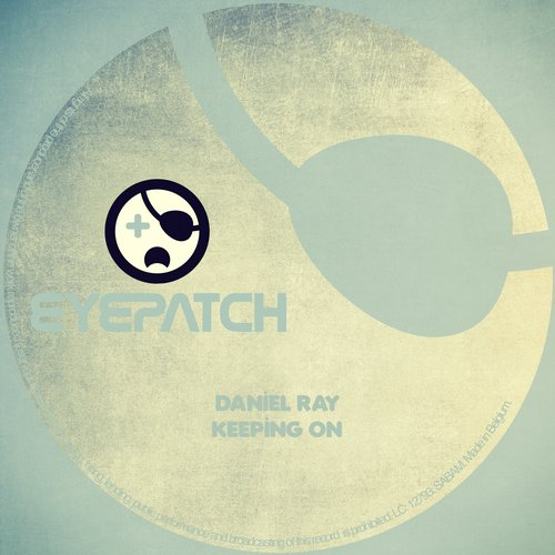 DANIEL RAY – KEEPING ON (EYEPATCH RECORDINGS)
