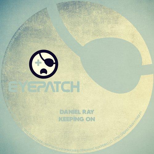 DANIEL RAY – KEEPING ON (EYEPATCH RECORDINGS)