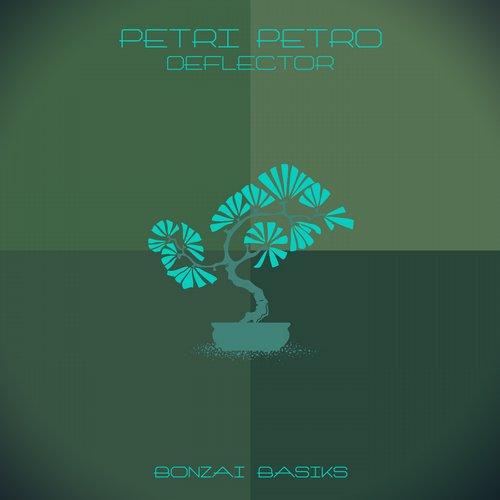 PETRI PETRO – DEFLECTOR (BONZAI BASIKS)