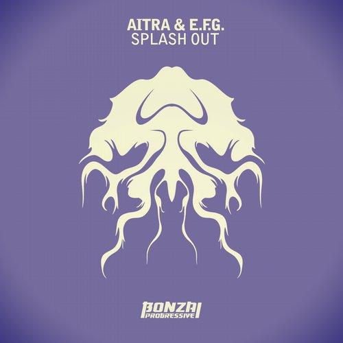 AITRA & E.F.G. – SPLASH OUT (BONZAI PROGRESSIVE)