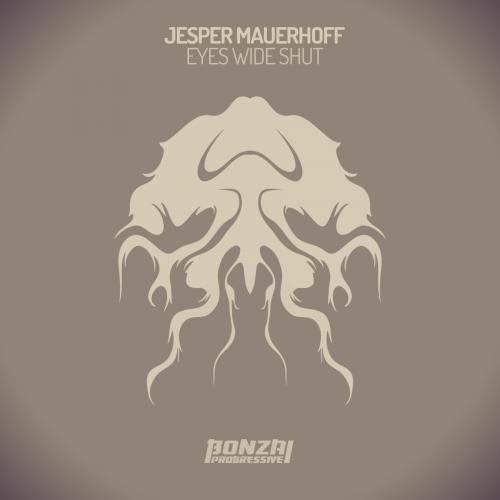 JESPER MAUERHOFF – EYES WIDE SHUT (BONZAI PROGRESSIVE)