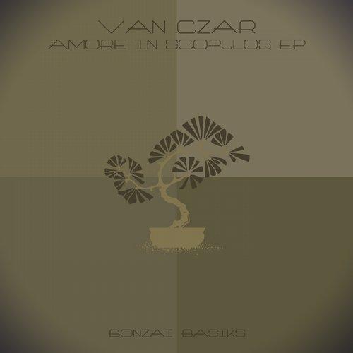 VAN CZAR – AMORE IN SCOPULOS EP (BONZAI BASIKS)