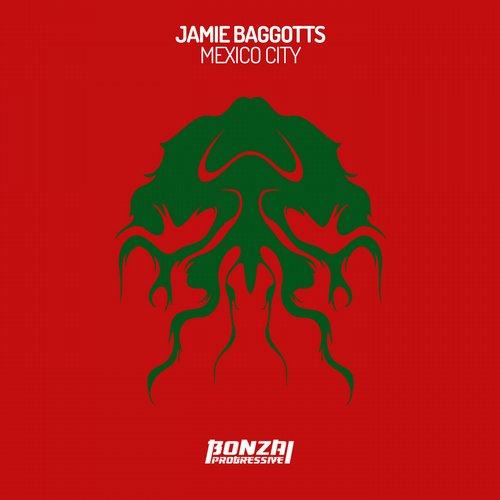 JAMIE BAGGOTTS – MEXICO CITY (BONZAI PROGRESSIVE)