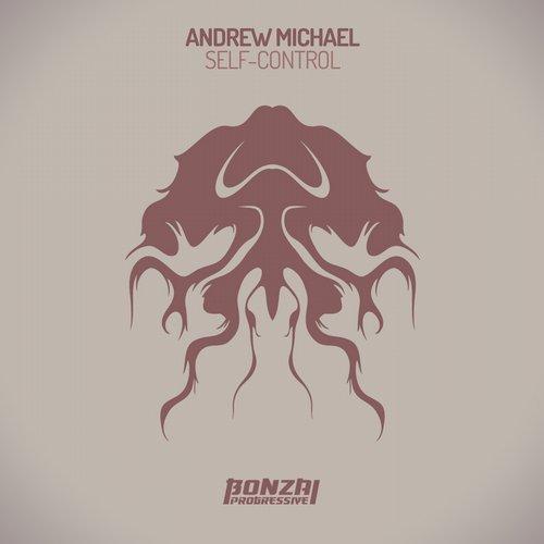 ANDREW MICHAEL – SELF-CONTROL (BONZAI PROGRESSIVE)